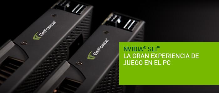 NVIDIA SLI- LA GRAN EXPERIENCIA DE JUEGO EN EL PC